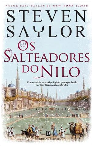 Ebook Os Salteadores do Nilo by Steven Saylor DOC!