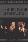 The Second Coming (of Werewolf Jesus)