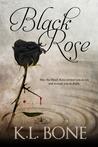 Black Rose by K.L. Bone
