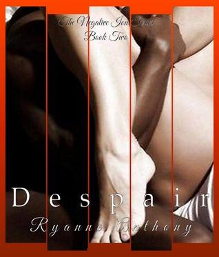 Despair (Negative Ion, #2)