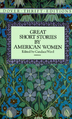 Great Short Stories by American Women by Candace Ward