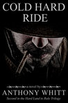 Cold Hard Ride (Hard Land to Rule Trilogy, #2)