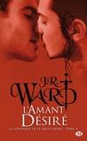 L'amant désiré by J.R. Ward