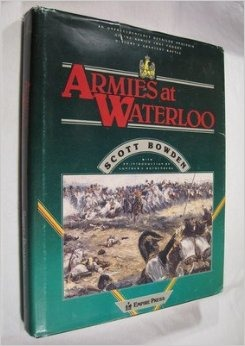 Armies at Waterloo: A Detailed Analysis of the Armies That Fought History's Greatest Battle