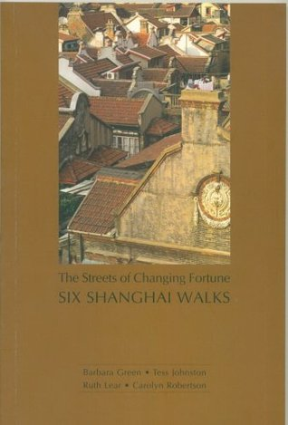 Six Shanghai Walks: The Streets of Changing Fortune
