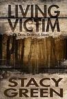 Living Victim (Delta Detectives, #1)