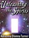 Unleashing the Spirits, Volumes 1-3