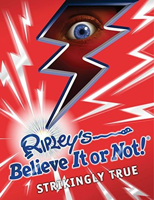 Ripley's Believe It or Not! Strikingly True (Annual Book 8)