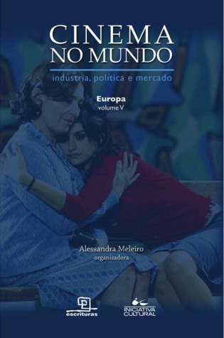 Cinema no Mundo: indústria, política e mercado - Europa - Vol.V