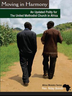 Moving in Harmony: An Updated Polity for the United Methodist Church in Africa
