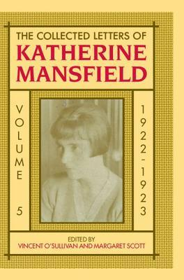 The Collected Letters of Katherine Mansfield: Volume 5: 1922-1923