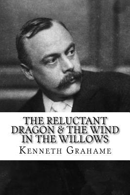 The Reluctant Dragon & the Wind in the Willows