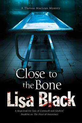Close to the Bone(Theresa MacLean 7)