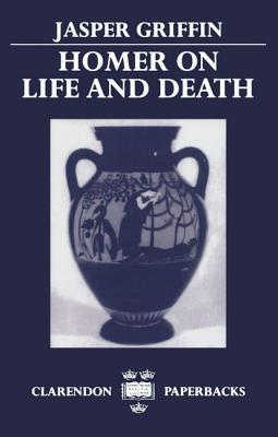 Homer on Life and Death