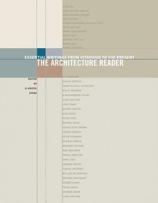 The Architecture Reader: Essential Writings from Vitruvius to the Present