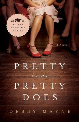 Pretty Is as Pretty Does (Class Reunion Series #1)
