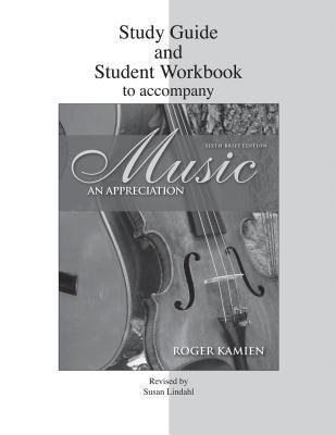 Study Guide and Student Workbook to accompany Music: An Appreciation, Brief