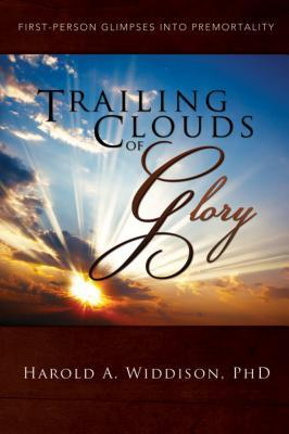 Trailing Clouds of Glory by Harold A. Widdison