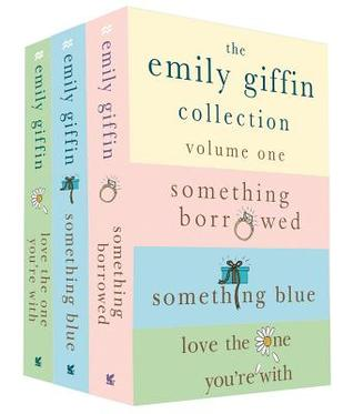 The Emily Giffin Collection: Volume One: Something Borrowed, Something Blue, Love the One You're With
