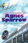 The Prayers of Agnes Sparrow: A Novel of Bright's Pond
