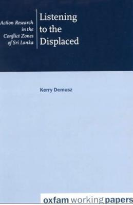 Listening to the Displaced: Action Research in the Conflict Zones of Sri Lanka