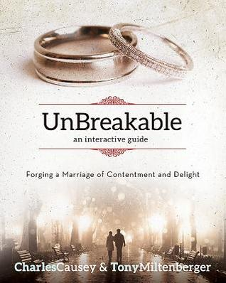 Unbreakable: Forging a Marriage of Contentment and Delight
