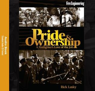 Pride & Ownership: A Firefighter's Love of the Job - Audio Book