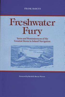Freshwater Fury: Yarns and Reminiscences of the Greatest Storm in Inland Navigation