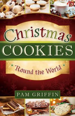 Christmas Cookies 'Round the World by Pam Griffin
