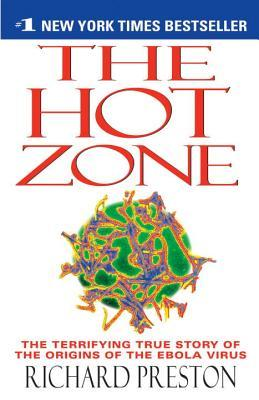 The Hot Zone: The Terrifying True Story of the Origins of the Ebola Virus (Paperback)