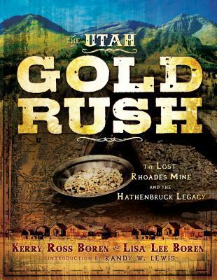 The Utah Gold Rush by Kerry Ross Boren