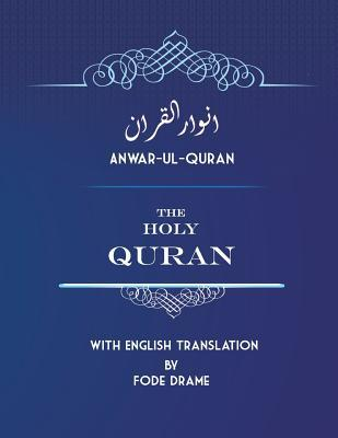 Anwar-ul-Quran: The Holy Quran with English Translation by Fode Drame