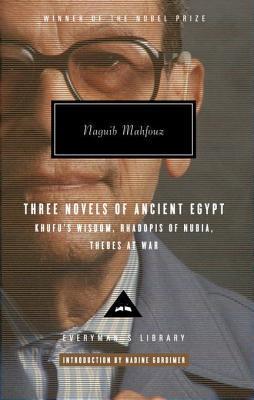Three Novels of Ancient Egypt Khufu's Wisdom, Rhadopis of Nuthree Novels of Ancient Egypt Khufu's Wisdom, Rhadopis of Nubia, Thebes at War Bia, Thebes