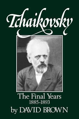 Tchaikovsky: The Final Years 1885-1893