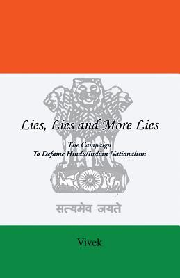 Lies, Lies and More Lies: The Campaign to Defame Hindu/Indian Nationalism
