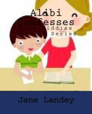 Alibi Confesses: Brim Kiddies Stories Series