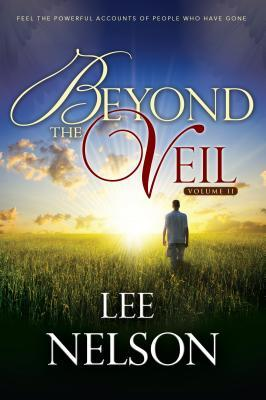 Beyond the Veil, Volume 2 by Lee Nelson