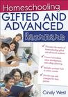Homeschooling Gifted and Advanced Learners by Cindy  West