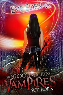Eve Eden vs. the Blood Sucking Vampires
