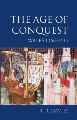 The Age of Conquest by R.R. Davies