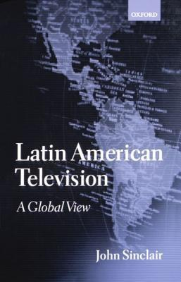 Latin American Television: A Global View