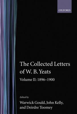 The Collected Letters of W.B. Yeats by W.B. Yeats