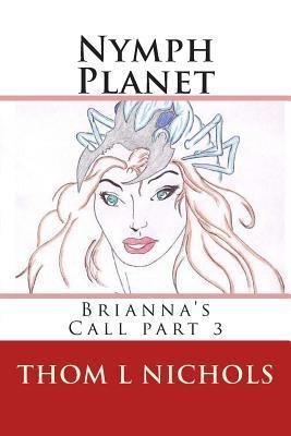 Nymph Planet: Brianna's Call part 3