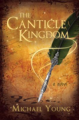 The Canticle Kingdom by Michael D. Young