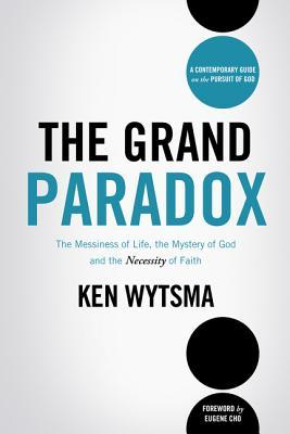 The Grand Paradox: The Messiness of Life, the Mystery of God and the Necessity of Faith (ePUB)
