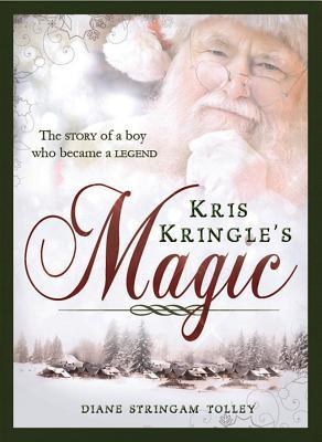 Kris Kringle's Magic by Diane Stringam Tolley