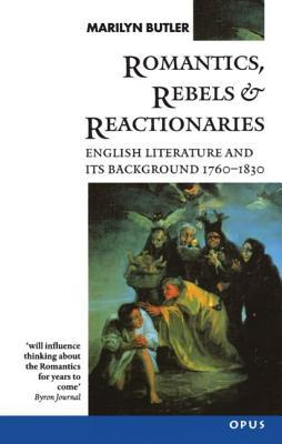 Romantics, Rebels and Reactionaries: English Literature and Its Background, 1760-1830
