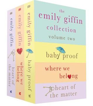 The Emily Giffin Collection: Volume Two: Baby Proof, Where We Belong, Heart of the Matter