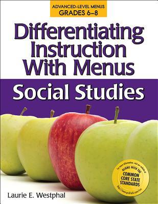 Differentiating Instruction with Menus, Middle School: Social Studies