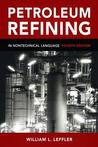 Petroleum Refining by William L. Leffler